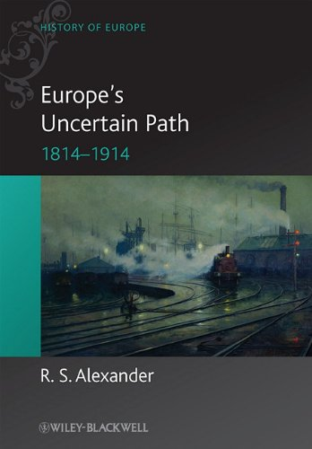 Europe's Uncertain Path 1814-1914: State Formation and Civil Society 9781405100533