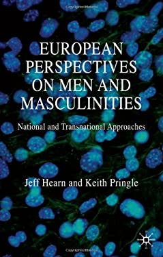 European Perspectives on Men and Masculinities: National and Transnational Approaches 9781403918130