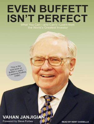 Even Buffett Isn't Perfect: What You Can---And Can't---Learn from the World's Greatest Investor 9781400157372