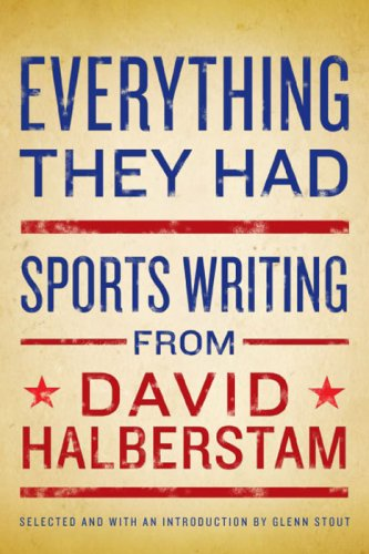 Everything They Had: Sports Writing from David Halberstam 9781401323127