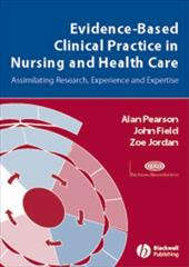 Evidence-Based Clinical Practice in Nursing and Health Care: Assimilating Research, Experience and Expertise 6099175