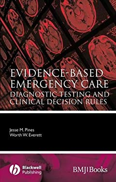 Evidence-Based Emergency Care: Diagnostic Testing and Clinical Decision Rules 9781405154000