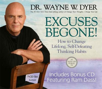 Excuses Begone!: How to Change Lifelong, Self-Defeating Thinking Habits 9781401925574