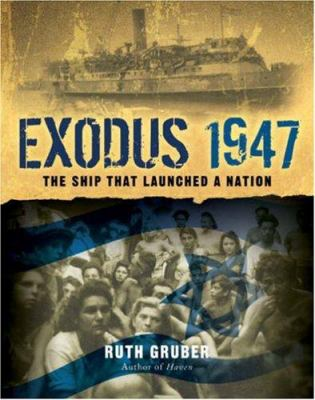 Exodus 1947: The Ship That Launched a Nation 9781402752285