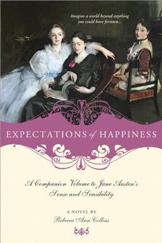 Expectations of Happiness: A Companion Volume to Jane Austen's Sense and Sensibility 9781402253898