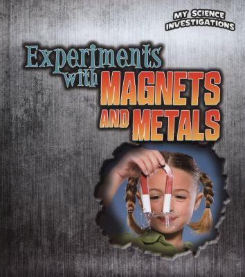 Experiments with Magnets and Metals 9781406229059