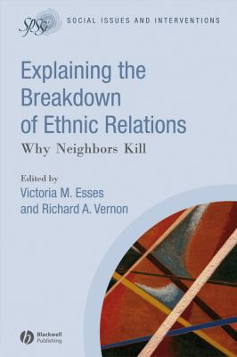 Explaining the Breakdown of Ethnic Relations 9781405170581