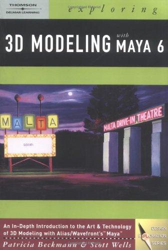 Exploring 3D Modeling with Maya 6 9781401843809