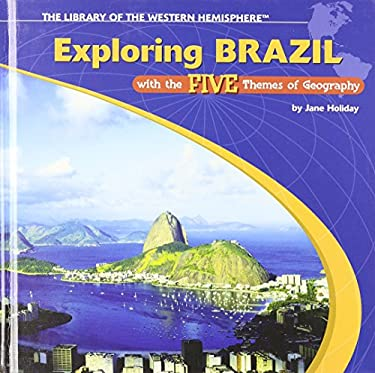 Exploring Brazil with the Five Themes of Geography 9781404226791