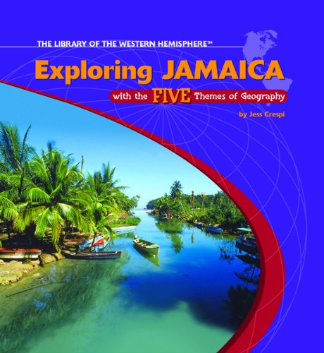Exploring Jamaica with the Five Themes of Geography 9781404226746