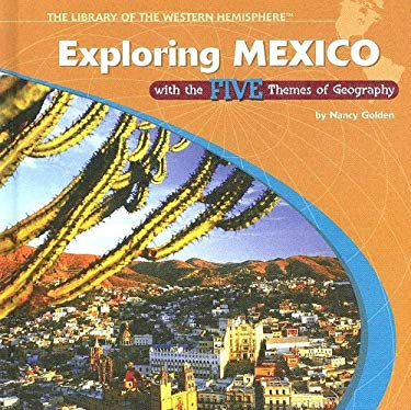 Exploring Mexico with the Five Themes of Geography 9781404226685