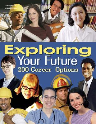 Exploring Your Future: 200 Hundred Career Options 9781401881917