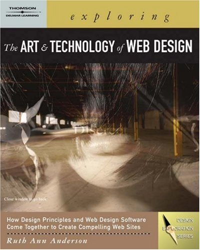Exploring the Art and Technology of Web Design [With CDROM] 9781401871079