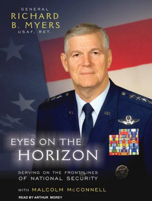 Eyes on the Horizon: Serving on the Front Lines of National Security 9781400141777