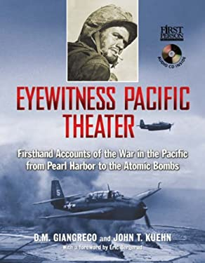 Eyewitness Pacific Theater: Firsthand Accounts of the War in the Pacific from Pearl Harbor to the Atomic Bombs [With Audio CD] 9781402762154