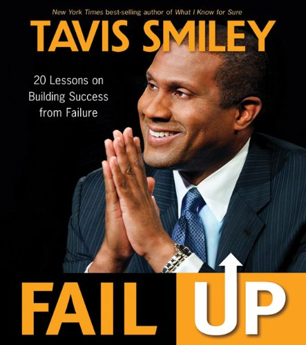 Fail Up: 20 Lessons on Building Success from Failure 9781401933906