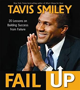 Fail Up: 20 Lessons on Building Success from Failure 9781401933913