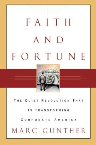 Faith and Fortune: The Quiet Revolution to Reform American Business 9781400048939