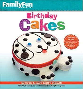 Familyfun Birthday Cakes: 50 Cute & Easy Party Treats 9781402763540