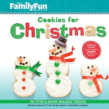 Familyfun Cookies for Christmas: 50 Cute & Quick Holiday Treats 9781402763564