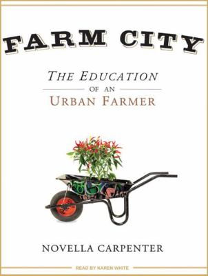 Farm City: The Education of an Urban Farmer 9781400162987