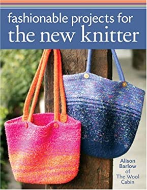 Fashionable Projects for the New Knitter 9781402753732