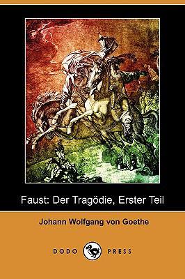 Faust: Der Tragdie, Erster Teil (Dodo Press) 9781409923206