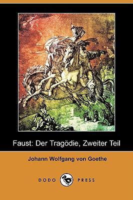 Faust: Der Tragdie, Zweiter Teil (Dodo Press) 9781409923213