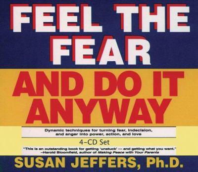 Feel the Fear and Do It Anyway: Dynamic Techniques for Turning Fear, Indecision, and Anger Into Power, Action, and Love 9781401904357