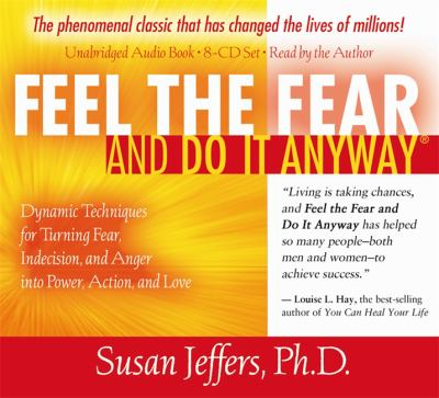 Feel the Fear and Do It Anyway: Dynamic Techniques for Turning Fear, Indecision, and Anger Into Power, Action, and Love 9781401919702