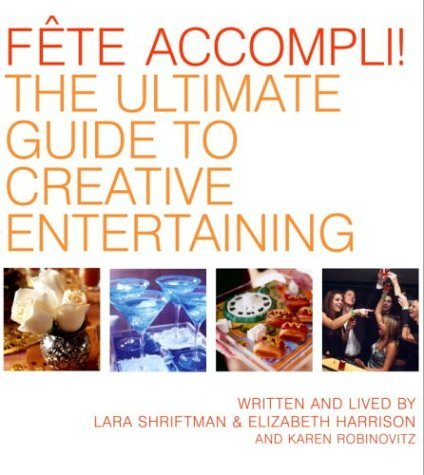 Faate Accompli!: The Ultimate Guide to Creative Entertaining 9781400047482