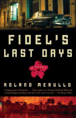 Fidel's Last Days 9781400032563