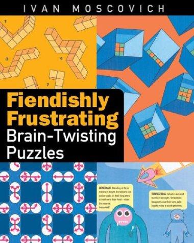 Fiendishly Frustrating Brain-Twisting Puzzles 9781402718090