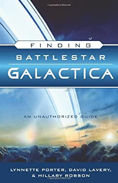 Finding Battlestar Galactica: An Unauthorized Guide 9781402212116