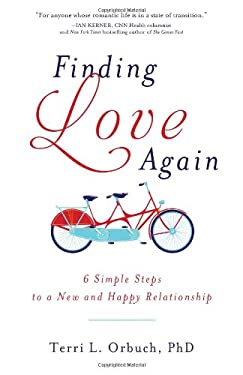 Finding Love Again: 6 Simple Steps to a New and Happy Relationship 9781402265679