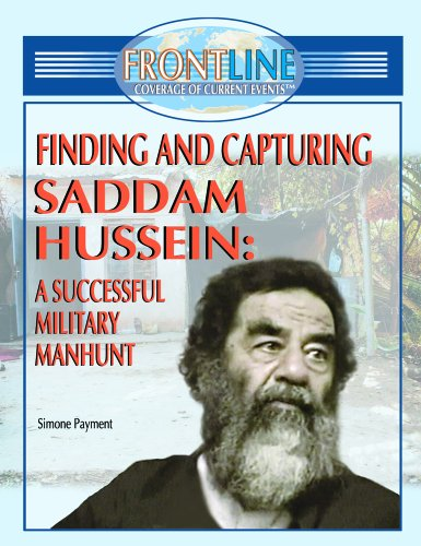 Finding and Capturing Saddam Hussein: A Successful Military Manhunt 9781404202801