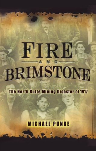 Fire and Brimstone: The North Butte Mining Disaster of 1917 9781401308896