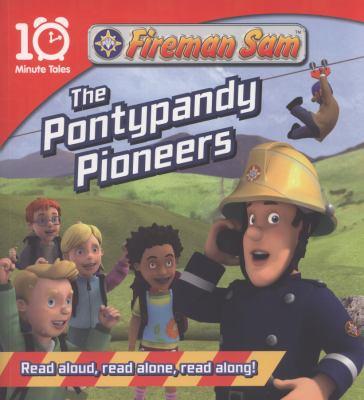Fireman Sam the Pontypandy Pioneers 9781405265584