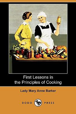 First Lessons in the Principles of Cooking (Dodo Press) 9781409973409