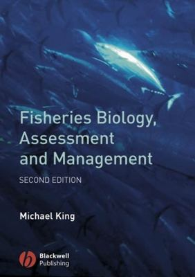 Fisheries Biology, Assessment and Management 9781405158312