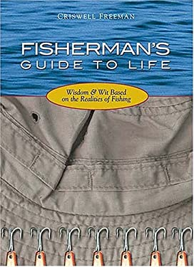 Fisherman's Guide to Life: Wisdom & Wit Based on the Realities of Fishing 9781404185081