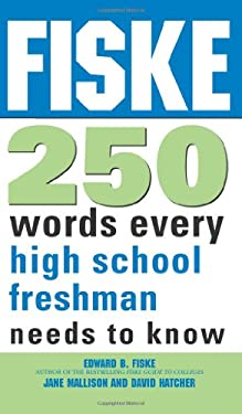 Fiske 250 Words Every High School Freshman Needs to Know 9781402218408