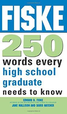 Fiske 250 Words Every High School Graduate Needs to Know