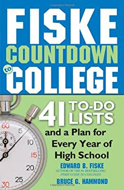Fiske Countdown to College: 41 To-Do Lists and a Plan for Every Year of High School 9781402218972