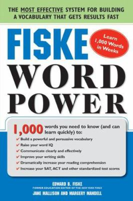 Fiske Word Power: The Exclusive System to Learn, Not Just Memorize, Essential Words 9781402206535