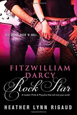 Fitzwilliam Darcy, Rock Star 9781402257810
