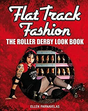 Flat Track Fashion: The Roller Derby Look Book 9781408155011