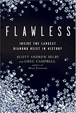 Flawless: Inside the Largest Diamond Heist in History 9781402766510