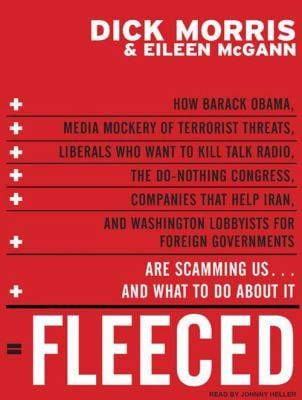 Fleeced: How Barack Obama, Media Mockery of Terrorist Threats, Liberals Who Want to Kill Talk Radio, the Do-Nothing Congress, C