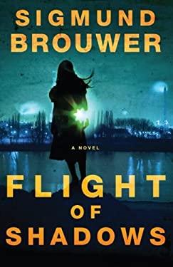 Flight of Shadows 9781400070336